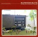 SUPERIOR SUITE~晴れた午後の休日音楽/CD/SCPN-015