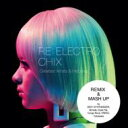 RE:ELECTRO CHIX Greatest Artists & Melodies/CD/CHX-002