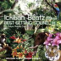 Best Setting Sound vol.04 Relaxing with Ichiban Beatz/CD/MOL-004