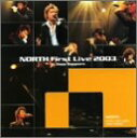 NORTH First Live 2003 in Zepp Sapporo/NORTH NOBA-1001 ノース