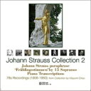 Strauss J2 シュトラウス2世 ヨハン / Johann Strauss Collection Vol.2-on 78s Recordings 輸入盤
