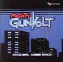 マイティガンヴォルトオリジナルサウンドトラック/CD/INTIR-026