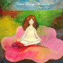 朝瀬蘭 / Nature Energy Meditation