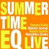 Summertime-EQ Live/CD/MOER-3002