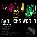 BADLUCKS WORLD/CD/BDR-001