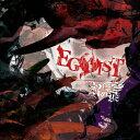 EGOIST(初回限定盤/TYPE:A)/CDシングル(12cm)/BPRVD-102