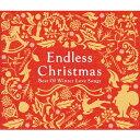エンドレス・クリスマス~ベスト・オブ・ウィンター・ラブ・ソングス~/CD/MHCL-2370