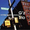 G'z Trio≪st.Phillip Street Breakdown≫/CD/HERB-702