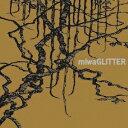 miwaGLITTER/CD/ALCP-2019