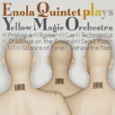 ENOLA QUINTET plays YELLOW MAGIC ORCHESTRA/CD/XQJU-1001