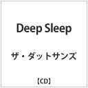 ディープ・スリープ/CD/QATE-10064