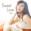 Sweet Love/CD/MIE-002