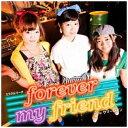 forever my friend/CDシングル(12cm)/MMPR-005