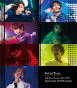 Bullet Train 5th Anniversary Tour 2017 Super Trans NIPPON Express/Blu-ray Disc/ZXRB-3028