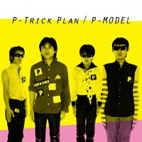 P-Trick Plan-ワーナーミュージック・ジャパン・イヤーズ-/CD/BRIDGE-296