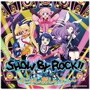 TVアニメ「SHOW BY ROCK!!」~にゃじおしぃでぃ~/CD/TBZR-0744