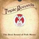 トピック・レコーズ~ザ・リアル・サウンド・オヴ・UKフォーク/CD/TPR-7133