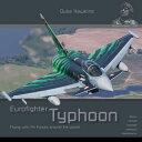 エアクラフト・イン・ディテール No.6: ユーロファイター タイフーン 運用各国空軍 書籍 HMH Publications