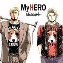 My HERO/CDシングル(12cm)/AMJP-6666