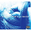 BLUE WATER/CD/MFR-001