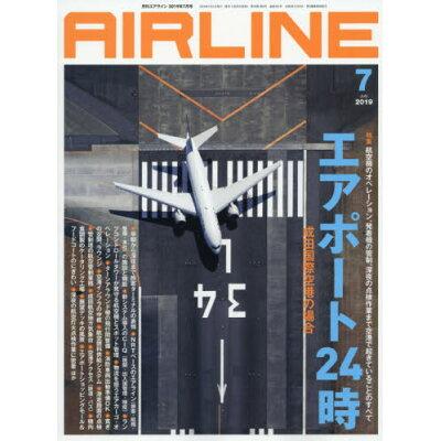 AIRLINE (エアライン) 2019年 07月号 雑誌 /イカロス出版