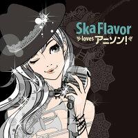 Ska Flavor loves アニソン!/CD/NALR-0024