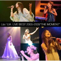 "Lia LIVE BEST 2005-2009 ""THE MOMENT""/CD/QLCD-0016"