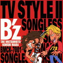 B'z TV STYLE II Songless Version Original 15 Karaoke Version/CD/BMCK-7001