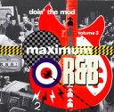 マキシマムR&B~ドゥーイン・ザ・モッドVol.3/CD/MSIF-3870