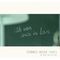 TERRACE HOUSE TUNES - We were once in love(初回生産限定盤)/CD/WPZR-30604