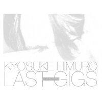 KYOSUKE HIMURO LAST GIGS<初回BOX限定盤>/DVD/WPBL-90416