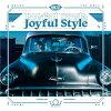 Joyful Style(初回生産限定盤A)/CD/WPZL-31859
