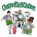 Chopped Grill Chicken(初回限定盤)/CDシングル(12cm)/WPZL-31898
