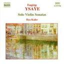 イザイ:無伴奏ヴァイオリン・ソナタ Op. 27(カーレル) アルバム 8555996