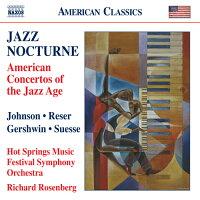 ジャズ・ノクターン~ジャズ・エイジのアメリカ協奏曲集 アルバム 8559647