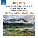 ブラームス:4手のためのピアノ作品集 第18集 ピアノ協奏曲 第2番(2台ピアノ版) アルバム 8570143