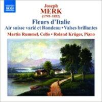 ヨーゼフ・メルク:イタリアからの花 ~チェロ作品集 アルバム 8572759