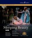眠れる森の美女 英国ロイヤル・バレエ、コジョカル、ボネッリ、他 2007