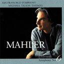 Mahler マーラー / 交響曲第6番 悲劇的 ティルソン・トーマス / サンフランシスコ交響楽団 2001年ライヴ