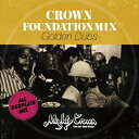 MIGHTY CROWN presents CROWN FOUNDATION MIX -GOLDEN DUBS-/CD/CFMM-1