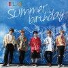 Summer birthday/CDシングル(12cm)/ELV-1