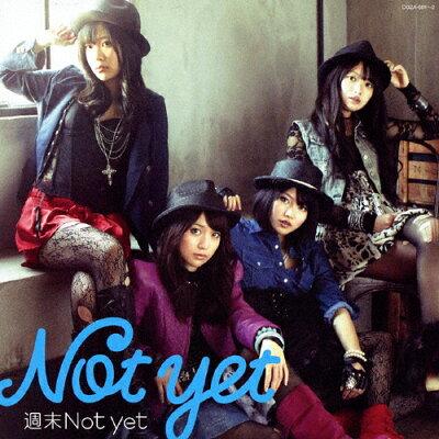 週末Not yet(Type-A)/CDシングル(12cm)/COZA-501