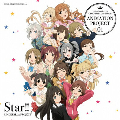 THE IDOLM@STER CINDERELLA GIRLS ANIMATION PROJECT 01 Star!!/CDシングル(12cm)/COCC-16994