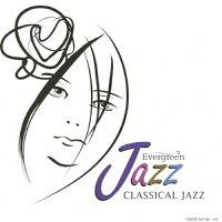エヴァーグリーン・ジャズ クラシカル・ジャズ/CD/COCB-54164