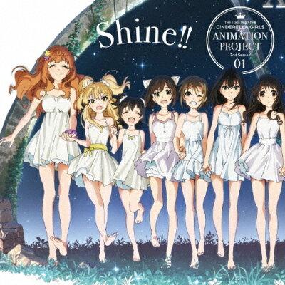 THE IDOLM@STER CINDERELLA GIRLS ANIMATION PROJECT 2nd Season 01 Shine!!/CDシングル(12cm)/COCC-17061