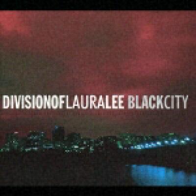 ブラック・シティ/ディヴィジョン・オブ・ローラ・