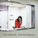 LOVE YOUR LOVE(初回限定盤)/CD/VIZL-1176