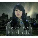 Destiny's Prelude/CDシングル(12cm)/KICM-1769
