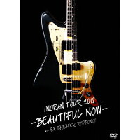 TOUR 2015-BEAUTIFUL NOW-at EX THEATER ROPPONGI/DVD/KIBM-568