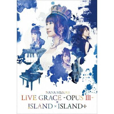 NANA MIZUKI LIVE GRACE -OPUSIII-×ISLAND×ISLAND+/DVD/KIBM-788